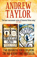Andrew Taylor 2-Book Collection: The American Boy, The Scent of Death Taylor Taylor Wrote Superb Historical Fiction