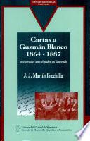 Cartas a Guzmán Blanco, 1864-1887