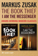 Markus Zusak: The Book Thief & I Am the Messenger Since The Book Thief And An Unforgettable And