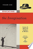 Educating the Imagination: Writing poetry. Writing fiction. Inventing language. Bi-lingual & cross-cultural. Evaluation. Reading.