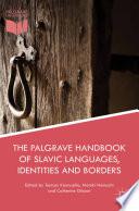 The Palgrave Handbook of Slavic Languages  Identities and Borders
