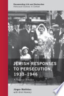 Jewish Responses to Persecution  1933   1946