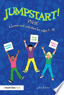Jumpstart! PSHE : jumpstart students' understanding of themselves, their relationships and...