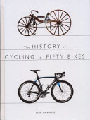 The History of Cycling in Fifty Bikes