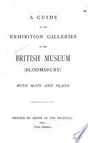 A Guide to the Exhibition Galleries of the British Museum  Bloomsbury