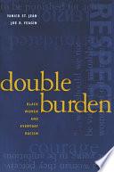 Double Burden  Black Women and Everyday Racism