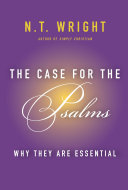 The Case For The Psalms : wright, one of the world's most trusted...