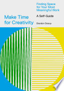 Book Make Time for Creativity