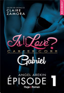 Is it love - Carter Corp. Gabriel - épisode 1