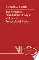 The Semantic Foundations of Logic Volume 1  Propositional Logics