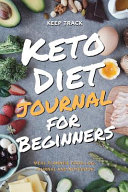 Keep Track Keto Diet Journal For Beginners Meal Planner Food Log Journal And Notebook
