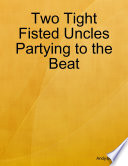 Two Tight Fisted Uncles Partying to the Beat