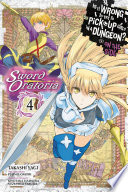 Is It Wrong To Try To Pick Up Girls In A Dungeon? On The Side: Sword Oratoria, Vol. 4 (manga) : under attack by a new breed...