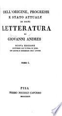 Dell origine  progressi e stato attuale di ogni letteratura  Prospetto generale della letteratura nelle diverse sue epoche