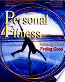 Personal Fitness Looking Good Feeling Good Teacher s Resource Package
