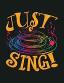 Just Sing Lined Ruled Paper And Staff Manuscript Paper For Notes Lyrics And Music