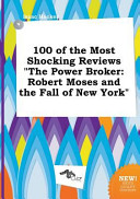 100 Of The Most Shocking Reviews The Power Broker book