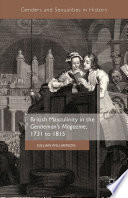 British Masculinity in the  Gentleman   s Magazine   1731 to 1815 Book PDF