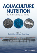 Aquaculture Nutrition : can have a marked effect on their...