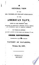 a general view of the rise progress and brilliant achievements of the american navy down to the present time