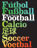 The World Of Football : comprehensive coverage of international soccer. fully...