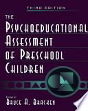 The Psychoeducational Assessment of Preschool Children