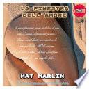 La finestra dell amore  di Mat Marlin sexy hot