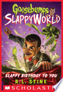 Slappy Birthday to You  Goosebumps SlappyWorld  1