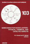 Semiconductor Nanoclusters Physical Chemical And Catalytic Aspects book