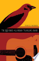 The Red Bird All Indian Traveling Band