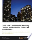 Java Ee 6 Cookbook For Securing Tuning And Extending Enterprise Applications