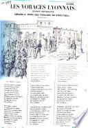 Les Voraces lyonnais, chanson républicaine, dédiée à tous les Voraces de l'univers, par un autre. Souvenir démocratique. Vue du fort St-Laurent, le 15 mars 1848