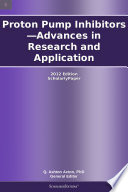 Proton Pump Inhibitors Advances In Research And Application 2012 Edition