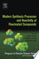 Modern Synthesis Processes And Reactivity Of Fluorinated Compounds book