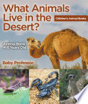 What Animals Live in the Desert? Animal Book 4-6 Years Old | Children's Animal Books