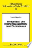 Produktions- und Beschäftigungseffekte neuer Technologien