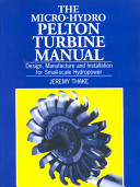 Reviews The Micro-hydro Pelton Turbine Manual