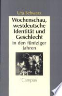 Wochenschau, westdeutsche Identität und Geschlecht in den fünfziger Jahren