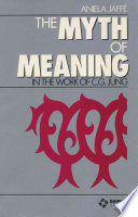 The Myth of Meaning in the Work of C G  Jung Book PDF