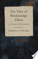 The Tales of Breckinridge Elkins (A Collection of Short Stories)