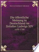 Die  ffentliche Meinung in Deutschland im Zeitalter Ludwigs XIV