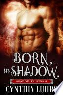 Born in Shadow