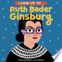 I Look Up To Ruth Bader Ginsburg