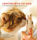 Crafting with Cat Hair Cat Hair? Do You Love To Make Quirky