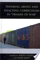 Thinking about and Enacting Curriculum in  frames of War