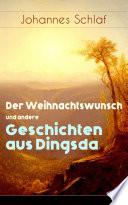 Der Weihnachtswunsch und andere Geschichten aus Dingsda  Vollst  ndige Ausgabe