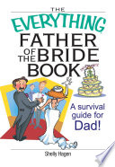 The Everything Father Of The Bride Book
