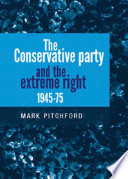 The Conservative Party and the Extreme Right 1945 1975