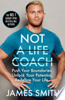 Not a Life Coach  Push Your Boundaries  Unlock Your Potential  Redefine Your Life  Book PDF