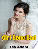 Girl Gone Bad : and innocent persona and turns into a...